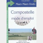 Compostelle mode d'emploi (collection Miam miam dodo)