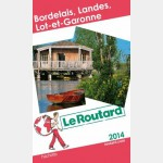 Routard Bordelais, Landes, Lot-Et-Garonne